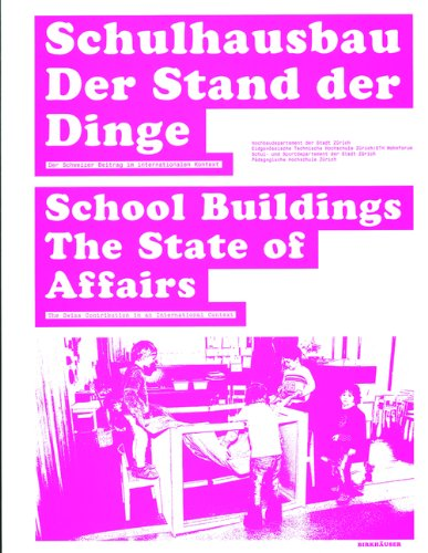 Schulhausbau. Der Stand der Dinge / School Buildings. The State of Affairs (German and English Edition)