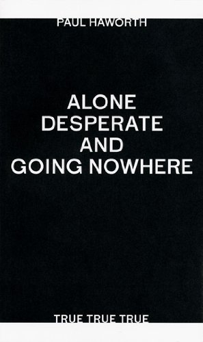 Alone, Desperate and Going Nowhere