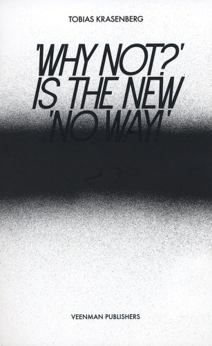 Why Not Is The New No Way