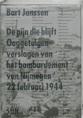 De pijn die blijft: ooggetuigen van het bombardement van Nijmegen 22 februari 1944