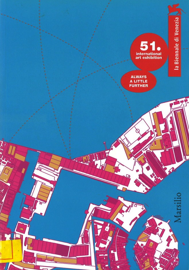 La Biennale Di Venezia 51, in 3 volumes: Always a Little Further, Participating Countries & Collateral Events, The Experience of Art