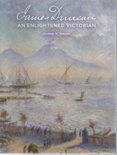 James Duncan: An Enlightened Victorian