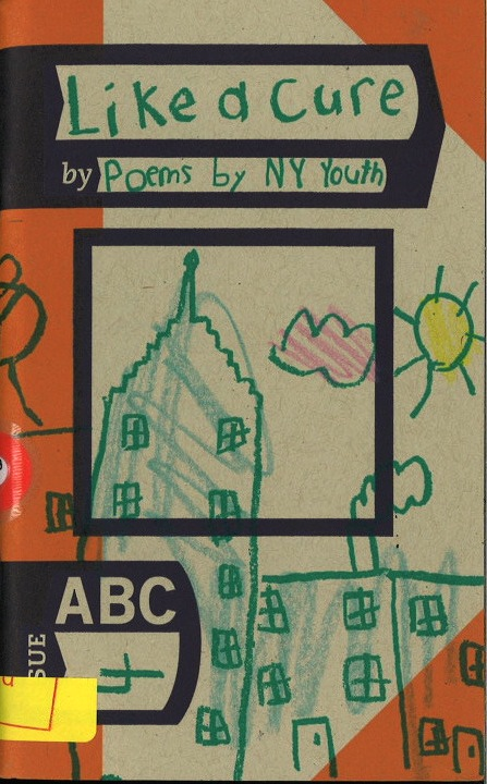 ABC ISSUE No. 4: Like a Cure: Poems by NY Youth