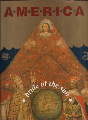 America: Bruid van de zon : 500 jaar Latijns-Amerika en de Lage Landen