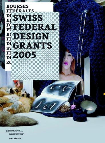 Bourses fédérales de design / Eidgenössische Förderpreise für Design / Borse premi federali di design / Swiss Federal Design Grants 2005 ... Grants) (French, German and Italian Edition)