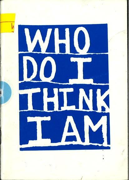 Who do I think I am