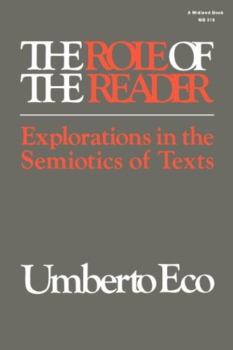The Role of the Reader: Explorations in the Semiotics of Texts (Advances in Semiotic)