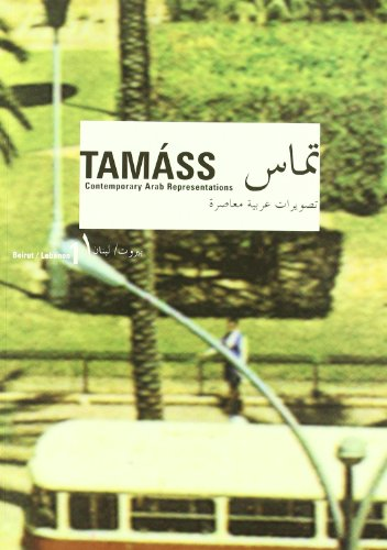 Tamáss 1: Contemporary Arab Representations--Beirut/Lebanon