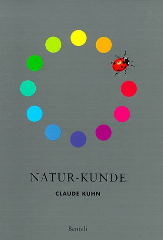 Claude Kuhn: Natur - Kunde (German Edition)