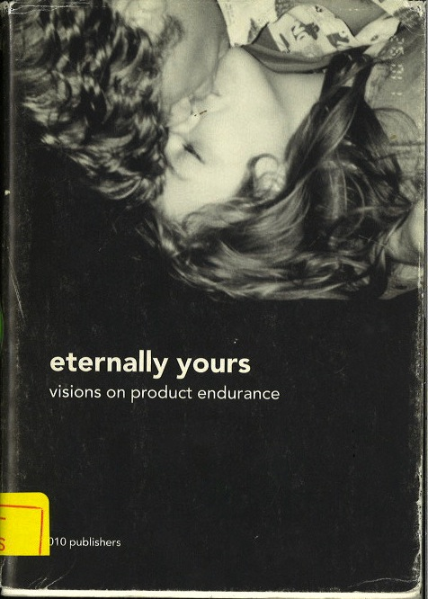 Eternally Yours: Visions on Product Design