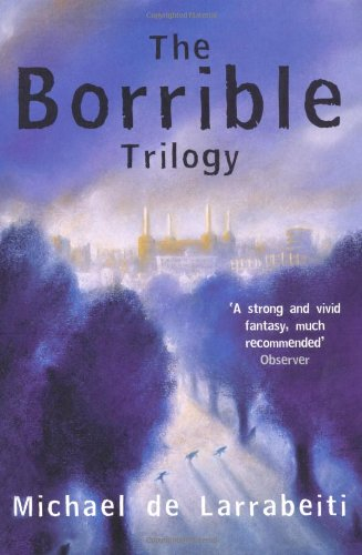 The Borrible Trilogy: 'The Borribles', 'The Borribles Go for Broke', 'Across the Dark Metropolis'