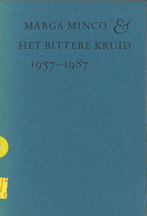Marga Minco & Het Bittere Kruid: 1957–1987