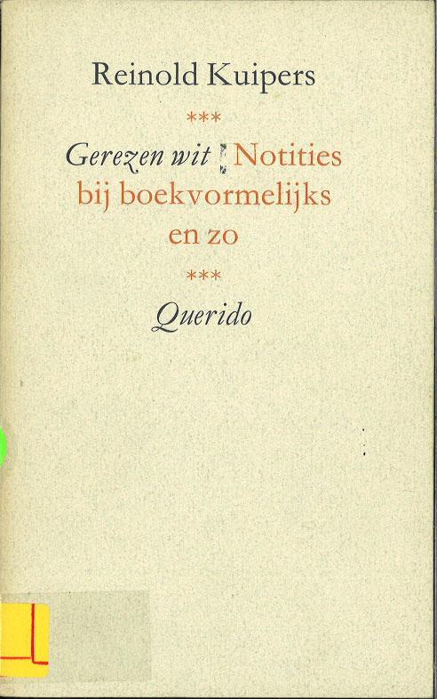 Gerezen wit: Notities bij boekvormelijks en zo (Dutch Edition)